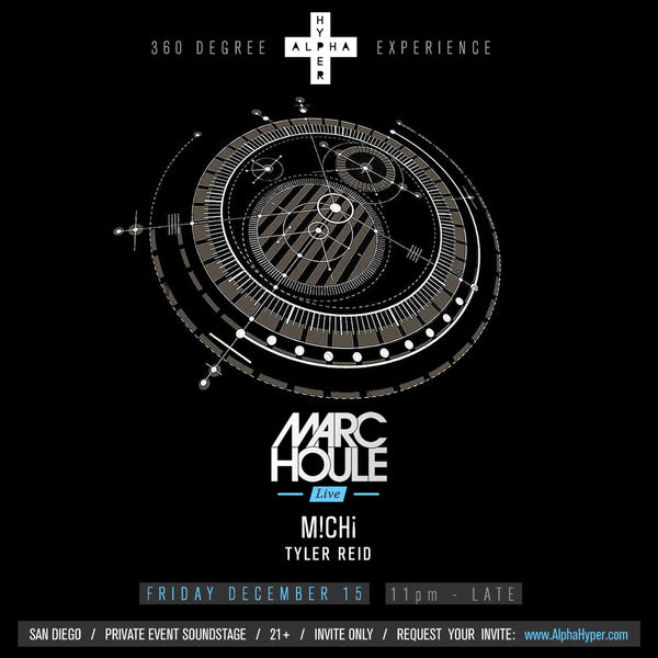 Marc Houle (2hr Live Set) in San Diego - presented by AlphaHyper - Friday, December 15, 11pm