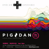 Pig&Dan in San Diego presented by AlphaHyper - Sunday, March 26, 1pm-9pm