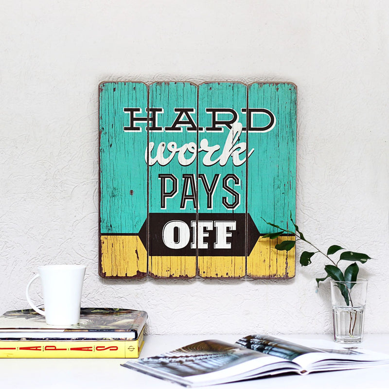Hard Work Pays Wall Hanging