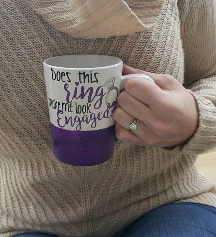 Does This Ring Make Me Look Engaged Coffee Mug, Glitter Mug