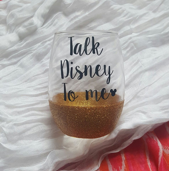Talk Disney To Me Wine Glass, Disney Wine Glass