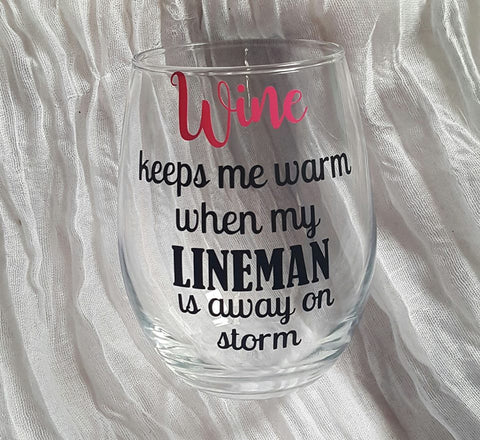 Line Wives Wine Glass, Linewife, Linewives, When My Lineman Is Away On Storm