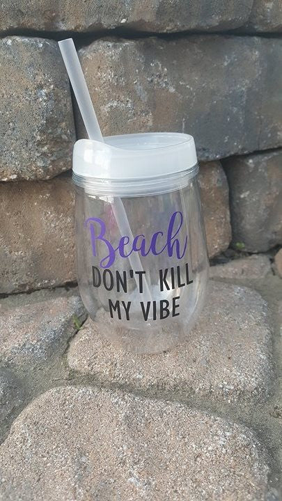 Beach Don't Kill My Vibe To Go Cup Tumbler