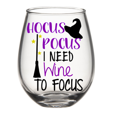 Hocus Pocus I Need Wine To Focus Halloween Wine Glass