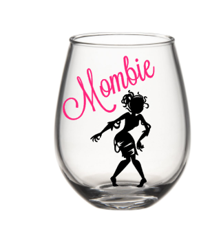 Mombie Wine Glass, Mom Wine Glass, Funny Wine Glass, Mother's Day Wine Glass