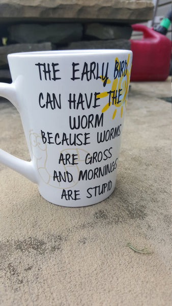 Funny Coffee Mug, Early Bird Can Have The Worm