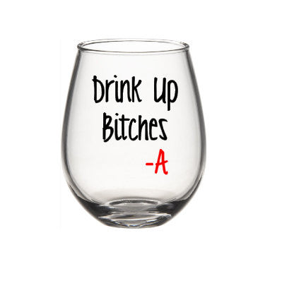 Pretty Little Liars Wine Glass Drink Up Bitches