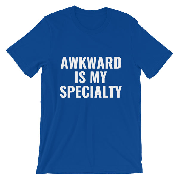 Awkward Is My Specialty Short-Sleeve Unisex T-Shirt