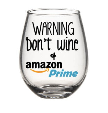 Warning Don't Wine And Amazon Prime