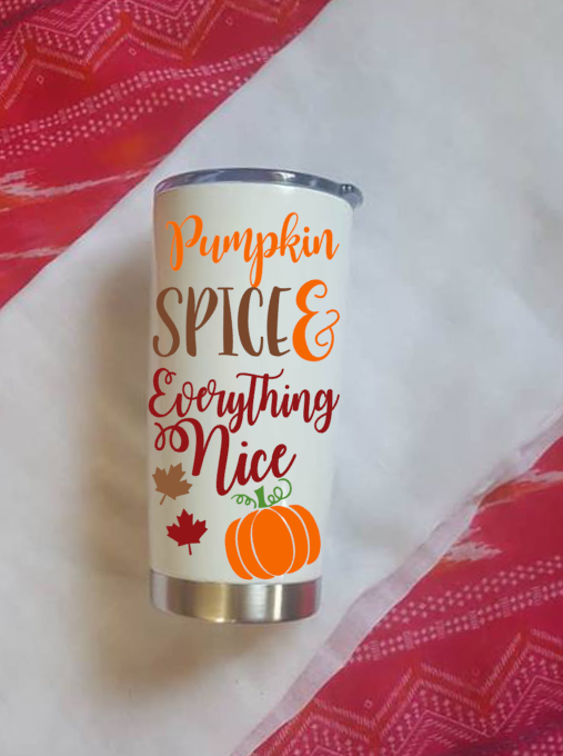 Pumpkin Spice And Everything Nice Coffee Tumbler