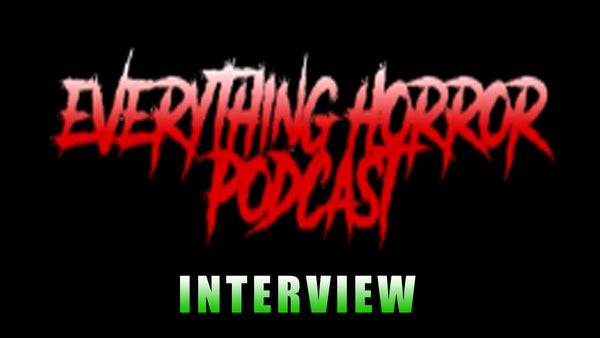 New interview with Everything Horror Podcasts