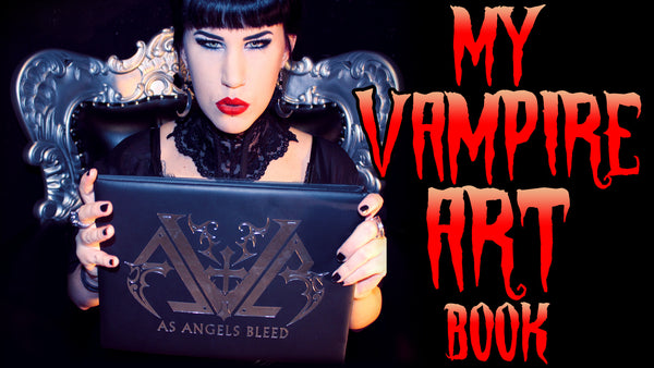 My Vampire Art & Limited Edition Book!