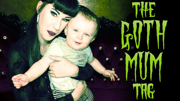 The Goth Mum Tag by Avelina De Moray & ReeRee Phillips