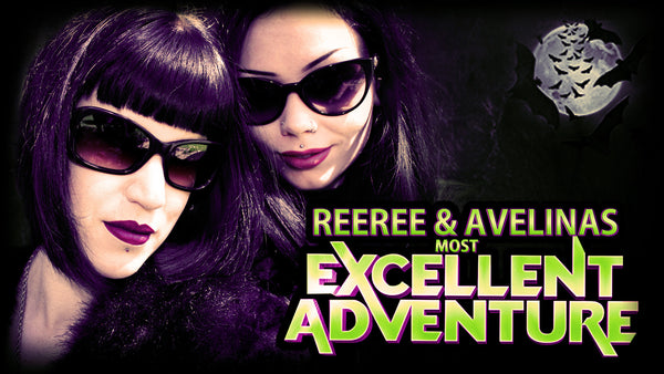 ReeRee & Avelinas Most Excellent Adventure on Youtube