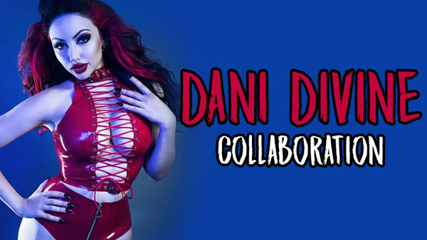 COLLABORATION ANNOUNCEMENT: Dani Divine