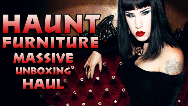 Gothic Furniture Haul | My Unboxing of a MASSIVE Haunt Furniture Order! | Avelina De Moray