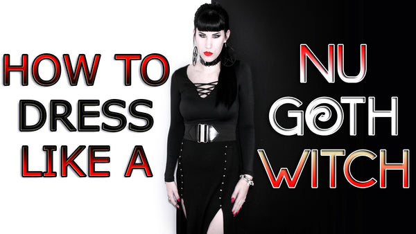 How To Dress Like a Nu-Goth Witch | Avelina De Moray