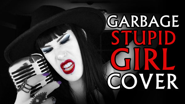 NEW YOUTUBE VIDEO: Garbage - Stupid Girl Cover