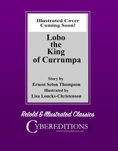LOBO THE KING OF CURRUMPA ILLUSTRATED BY LISA LOUCKS-CHRISTENSON