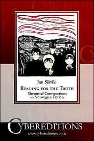 Reading for the Truth: Rhetorical Constructions in Norwegian Fiction