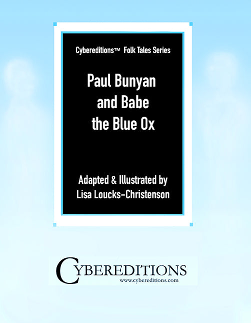 Cybereditions Folk Tales Series: Paul Bunyan and Babe the Blue Ox