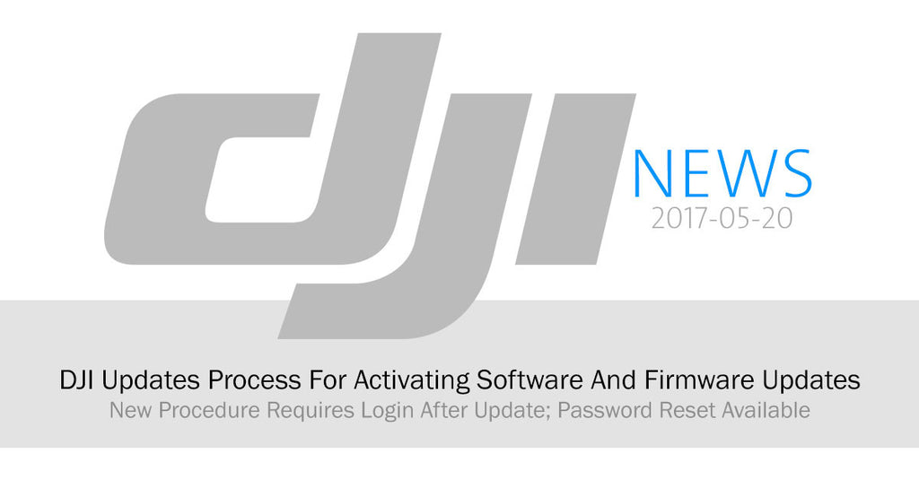 DJI announces new Process for activating Firmware & Software updates