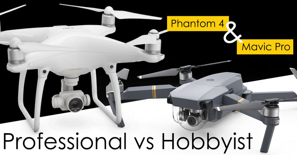 The DJI Phantom 4 versus DJI Mavic Pro
