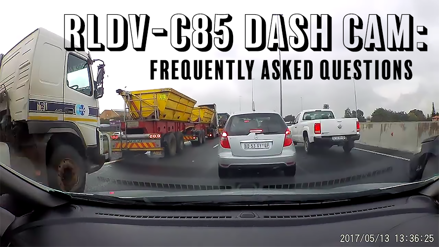 The RLDV-C85 Dash Camera: FAQ's