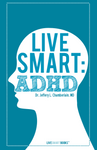 LIVE SMART: ADHD - Dr. Jeffery L. ChamberLain, MD