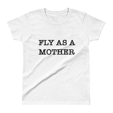 FLY AS A MOTHER  Ladies' T-shirt - Bubs Factory