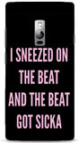 I Sneezed On The Beat And The Beat Got Sicka iPhone 6/6S Case