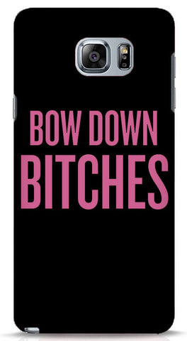 Bow Down Bitches Samsung Galaxy Note 5 Case