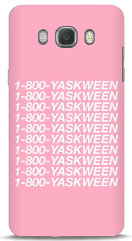 1-800-YASKWEEN Samsung Galaxy On8 Case