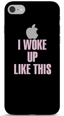 I Woke Up Like This iPhone 6/6S Apple Cut