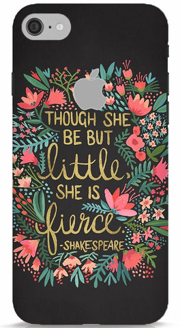 Though She Be But Little She Is Fierce (Black) iPhone 7 Apple Cut