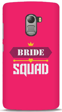 Bride Squad Lenovo Vibe K4 Note Case
