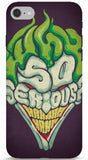 Joker - Why So Serious? Phone Case