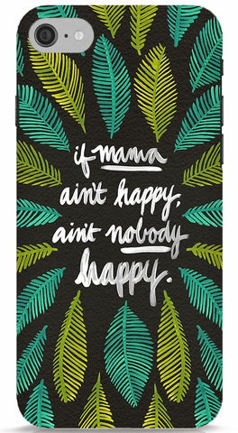 If Mama Ain't Happy, Ain't Nobody Happy (Green) iPhone 7 case