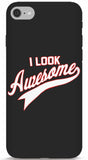I Look Awesome iPhone 6/6S Case