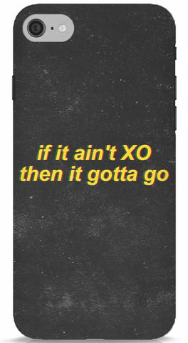 If It Ain't XO Then It Gotta Go - The Weeknd iPhone 6/6S Case