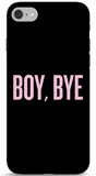 Boy, Bye Samsung Galaxy On8 Case