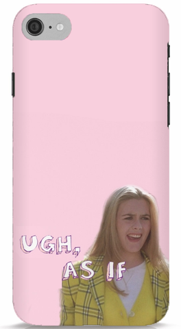 Ugh As If - Clueless iPhone 6/6S Case