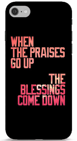 When The Praises Go Up, Blessings Come Down iPhone 6/6S Case