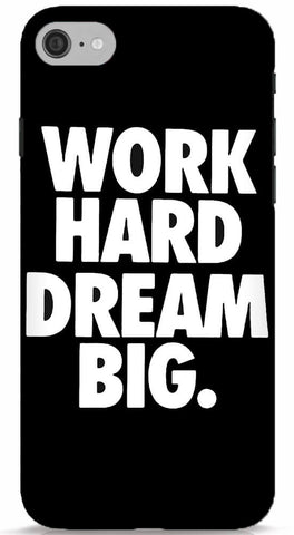 Work Hard Dream Big Phone Case