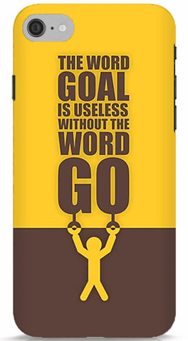 The Word Goal Is Useless Without The Word Go Phone Case
