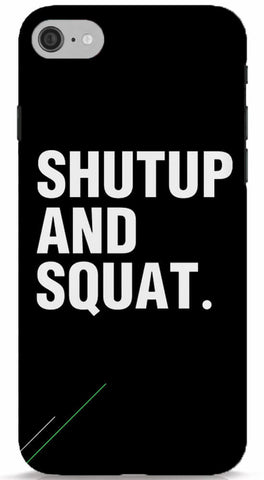 Shut Up and Squat Phone Case