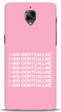 1800-DONTCALLME OnePlus 3 Case