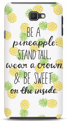 Be A Pineapple Samsung J7 prime Case