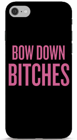 Bow Down Bitches Phone Case