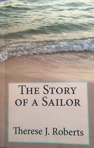 The Story of a Sailor by Therese J. Roberts